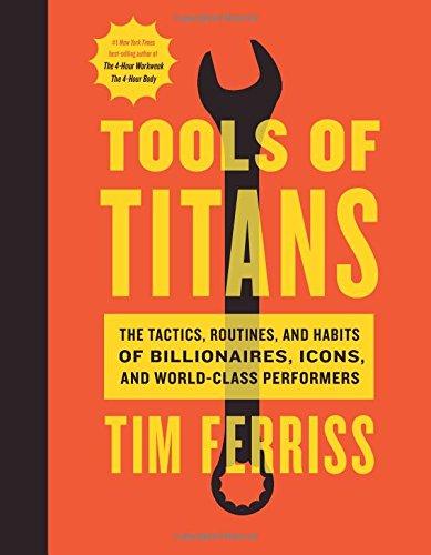 Tools of Titans - Tools der Titanen - Tim Ferriss