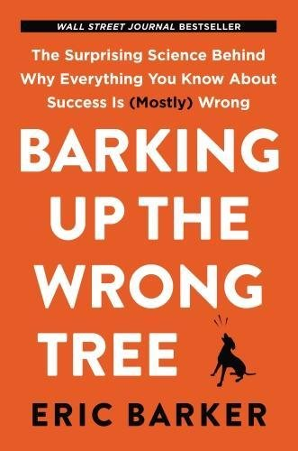 Barking up the Wrong Tree Eric Barker