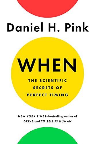 When - The scientific secrets of perfect timing