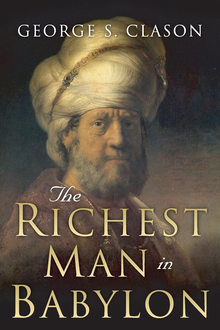 George S. Clason The Richest Man in Babylon